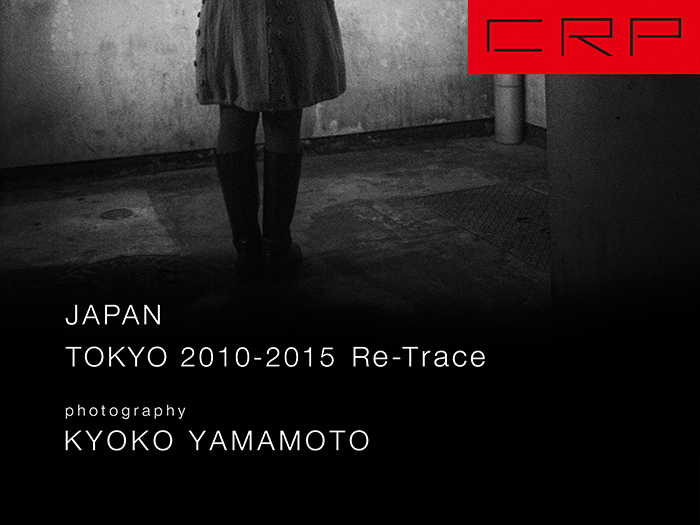 CRP JAPAN TOKYO 2010-2015 Re-Trace